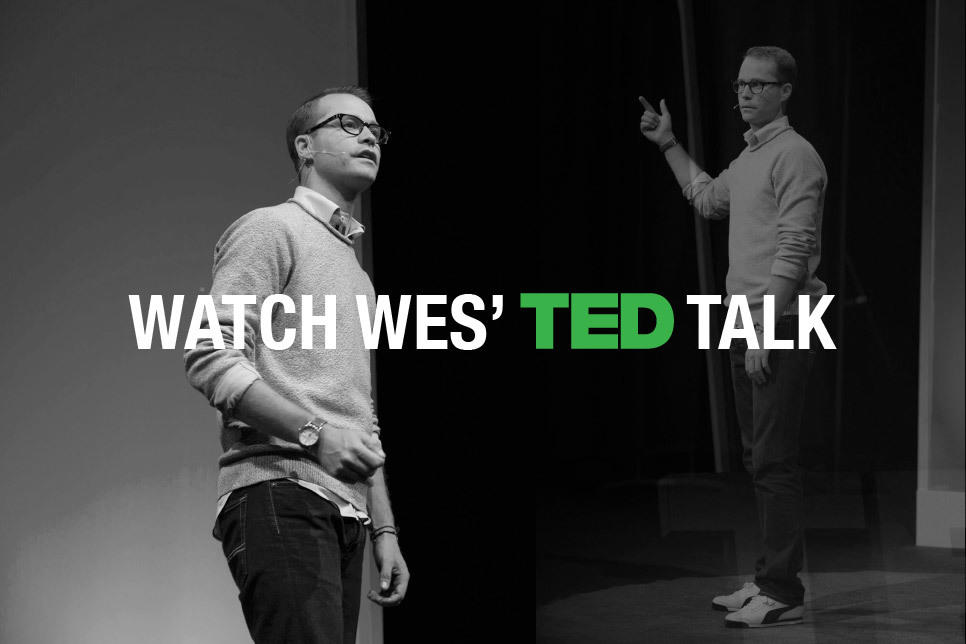 Watch Wes TED TALK